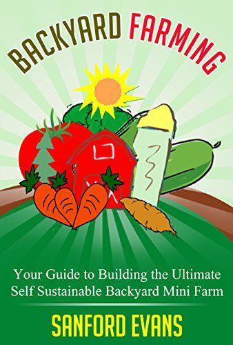 Backyard Farming Guide :  Follow board to hear about them first Backyard Farming Your Guide
