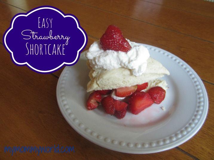 Easy Strawberry Shortcake - MyMommyWorld.com