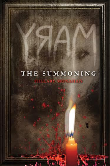 MARY: The Summoning (Bloody Mary #1) by Hillary Monahan