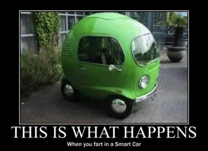hahah i almost shit my pants when i saw this funny picture of someone farting in a smart car. Black Bedroom Furniture Sets. Home Design Ideas