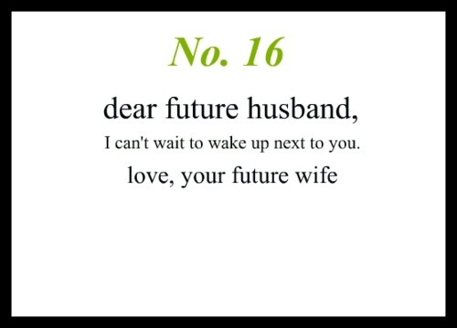 I Love You Quotes For Future Husband : Dear Future Husband Quotes. QuotesGram