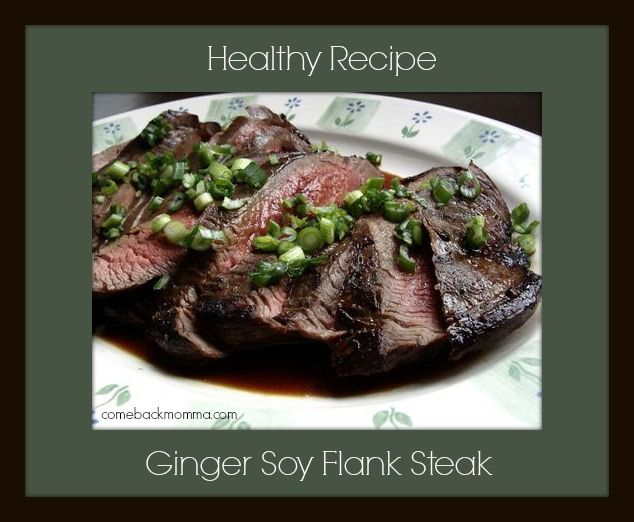 Healthy Recipe: Ginger Soy Flank Steak | Food | Pinterest