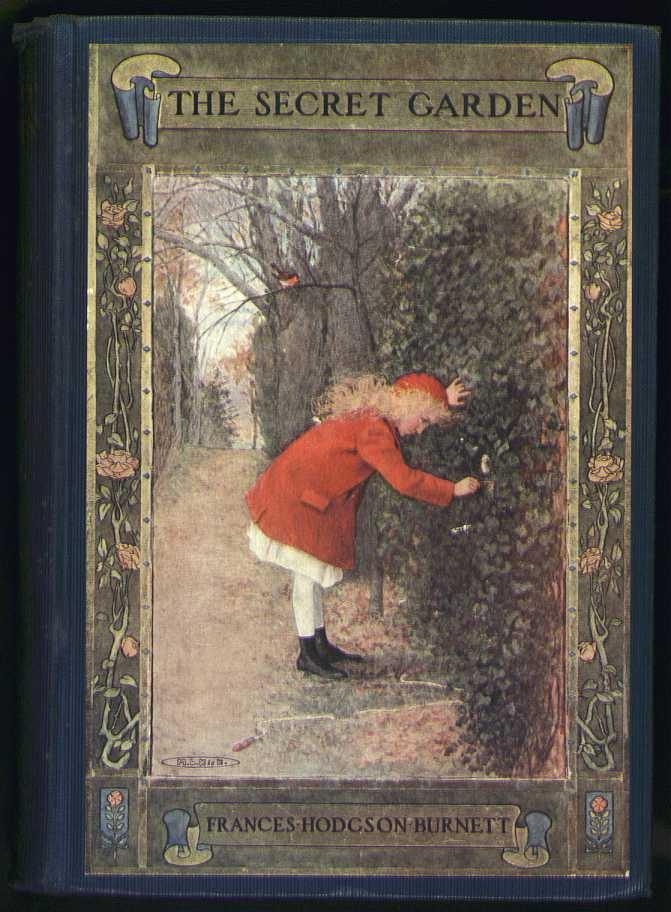 The Secret Garden By Frances Hodgson Burnett Illustrated By Troy Howell 1911 Story Pinterest