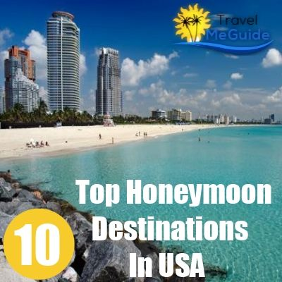 top 10 honeymoon destinations in usa travel pinterest