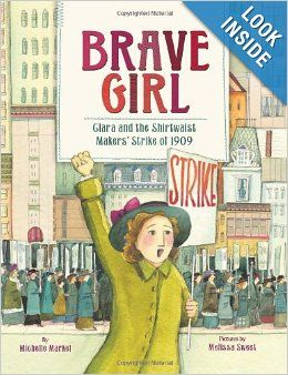 Nonfiction, picture book biography.  Brave Girl: Clara and the Shirtwaist Makers' Strike of 1909 by Michelle Markel, illustrated by Melissa Sweet.  Girl power!  Union power!  History power!  A winning combination.  Recommended by The PlanetEsme Plan.