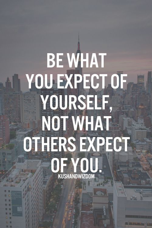 Always exceed anyones greatest expectations :)