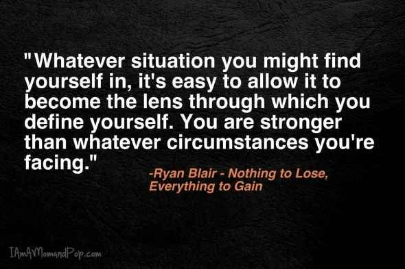 You are stronger than whatever circumstances you are facing.