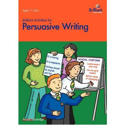 Brilliant Activities for Persuasive Writing provides Key Stage 2 ...