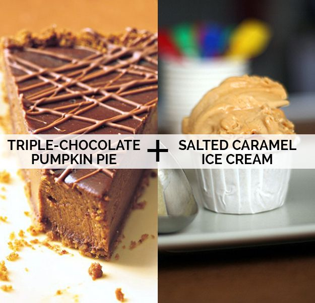 16 Magical Pie And Ice Cream Combos: triple chocolate pumpkin pie ...