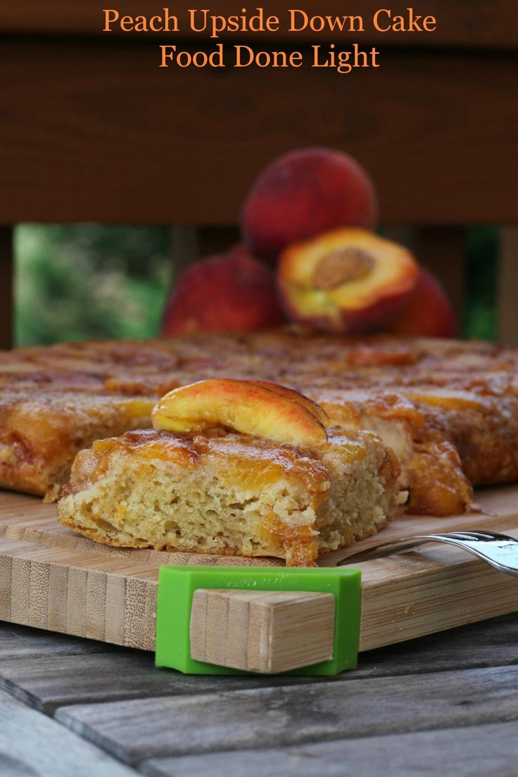 You need to make this - {Skinny} Peach Upside Down Cake .fooddonelight ...
