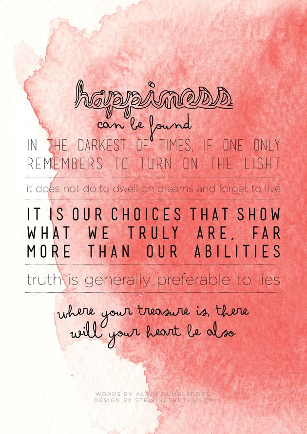 "Words by Albus Dumbledore via JK Rowling. ""happiness can be found...."""