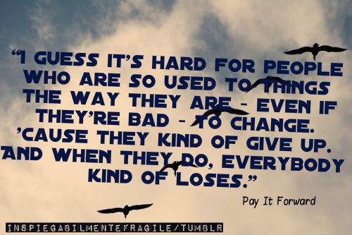quotes from the movie pay it forward quotesgram