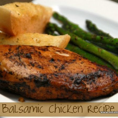Balsamic Chicken.....butterfly 2 chicken breasts, use vegetable oil ...