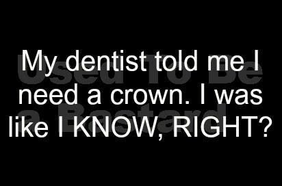 My dentist said I needed a crown