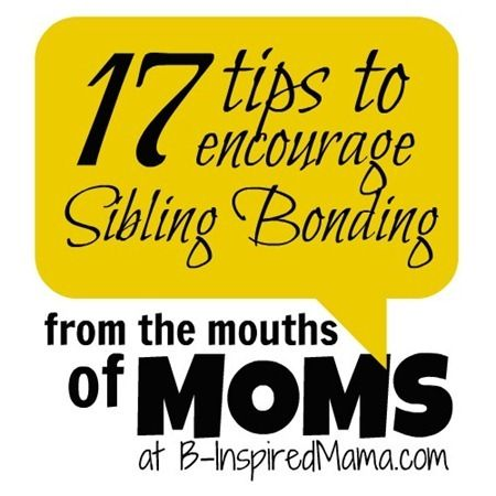 Do your kids get along? How do you promote sibling love and respect? MOMS give 17 great tips for promoting a positive sibling relationship between your kids at B-InspiredMama.com!