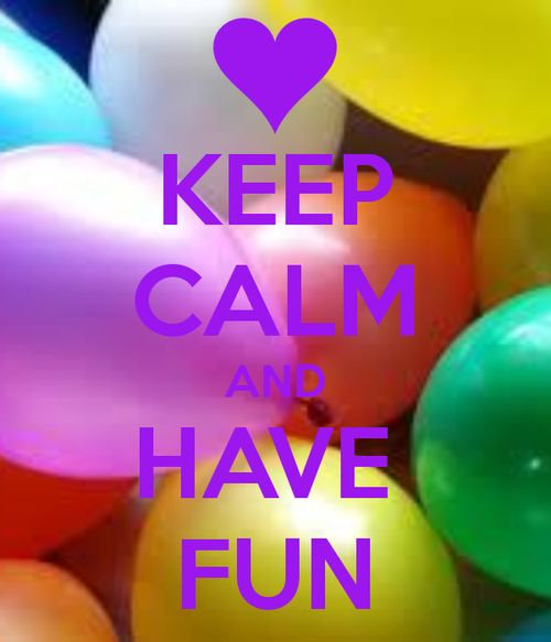 Keep calm and have fun 2764 large keep calm and pinterest