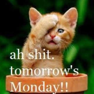 Aύριο είναι Δευτέρα...