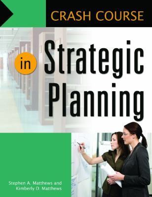 Crash course in strategic planning / Stephan A. Matthews and Kimberly D. Matthews. / Santa Barbara, California : Libraries Unlimited, 2013. -- This book uses a process approach to the creation of a strategic plan, providing practitioners with no-nonsense instruction on planning. The volume is arranged to lead the reader through the stages of planning, from the beginning development stages through the execution of the plan to completing the plan and attaining the objective.