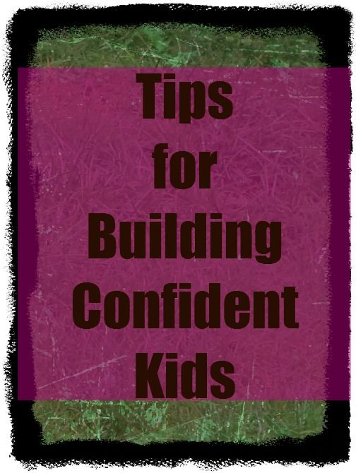 Tips for building confident kids