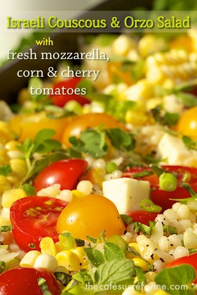 couscous amp orzo salad w fresh mozarella corn amp cherry tomatoes ...