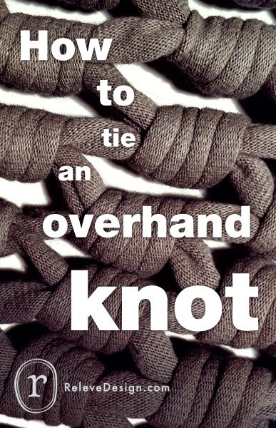 Overhand knots are easy to tie and are commonly used, but it's a little more complicated with flat rope, ribbon, and t-shirt yarn. Here's how you can tie overhand knots with a higher level of finish.