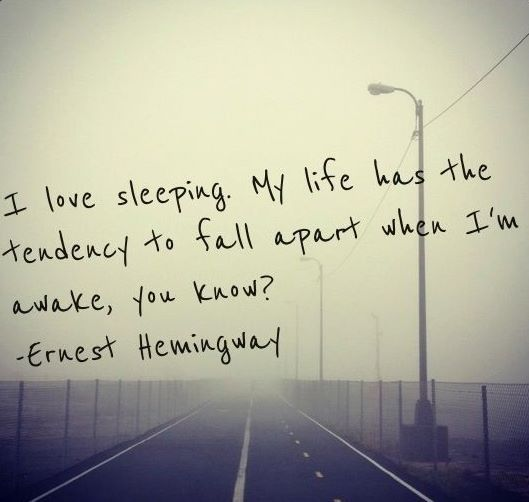 love sleeping. ernest hemingway | beautiful words | Pinterest