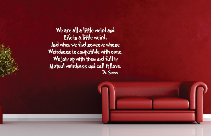 Dr Seuss Inspired We Are All A Little Weird Love Poem Via Etsy