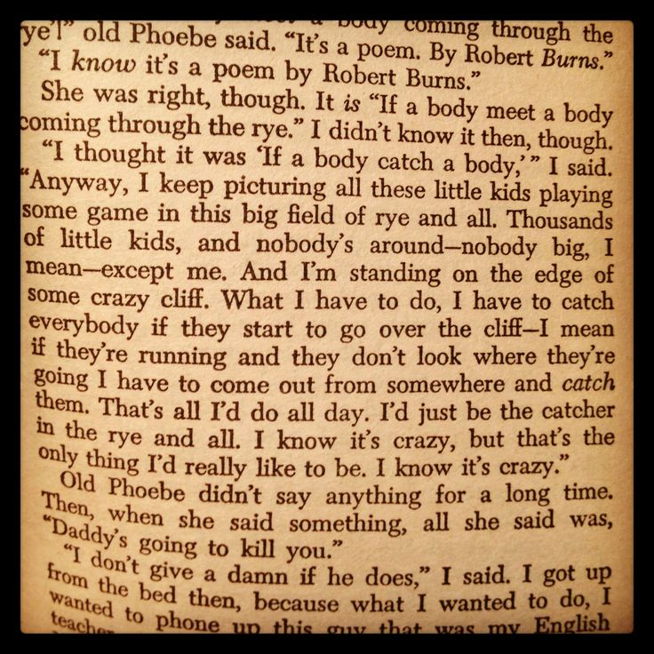 the catcher in the rye passage A list of the top 10 best catcher in the rye quotes  --j d salinger, the  catcher in the rye, chapter 13 #9 if you really want to hear about it, the first  thing.