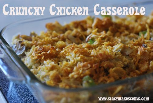 crunchy-chicken-casserole (I'm ALWAYS looking for casserole recipes ...