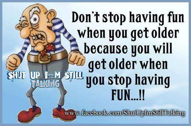 Keep having fun