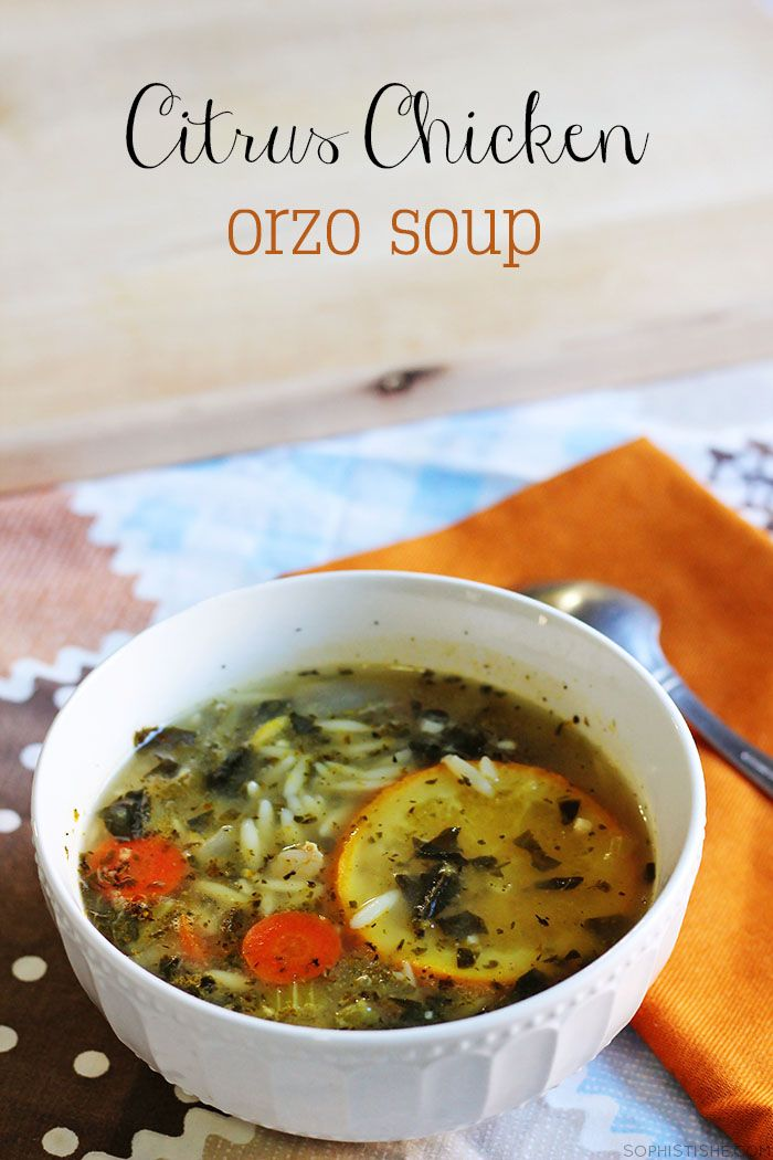 Citrus Chicken Orzo Soup Sophistishe.com