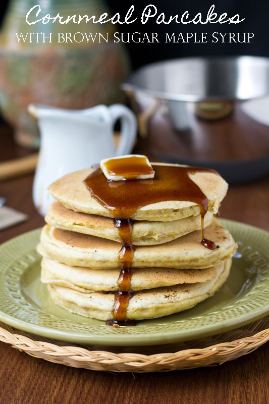Cornmeal Pancakes with Brown Sugar Maple Syrup. These are the best pancakes!