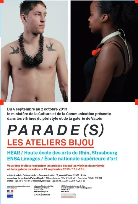 Parade(s) : les Ateliers Bijoux de la HEAR (Haute École des Arts du Rhin) Strasbourg - ENSA (École Nationale Supérieure d'Art) Limoges Du 4 septembre au 4 octobre 2013
