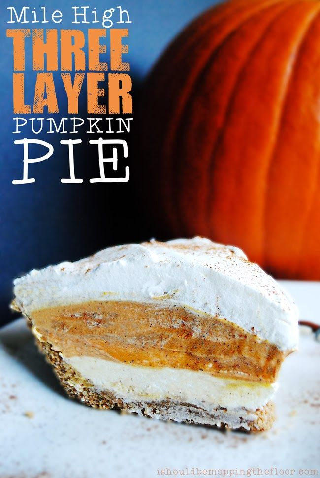 Mile High Three Layer Pumpkin Pie. Made with Coffee-mate's Pumpkin Spice Creamer, cream cheese, pudding and a few other yummy ingredients!