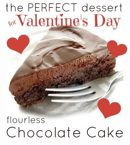 ... Valentine's Day Dessert: Gluten Free Flourless Chocolate Cake Recipe