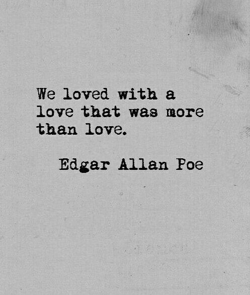 Quotes About Love Edgar Allan Poe : Edgar Allan Poe relatable quotes Pinterest