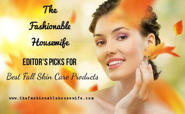Editor's Picks for Fall/Winter Skin Care