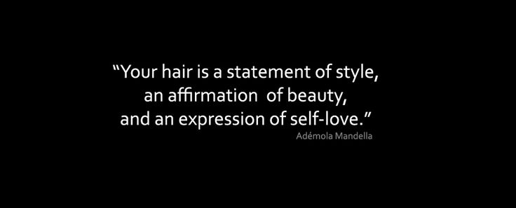 Hair Style Quotations : ... , and an expression of self-love.