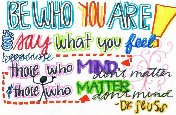 Be who you are and say...