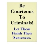 Be courteous to criminals