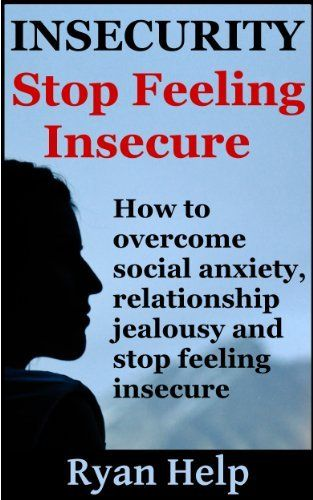 How to get over jealousy and insecurity