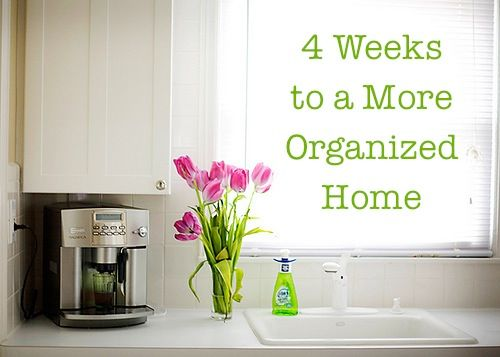 4 Weeks to a More Organized Home- Money Saving Mom