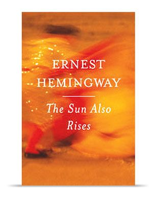 The Sun Also Rises by Ernest Heningway