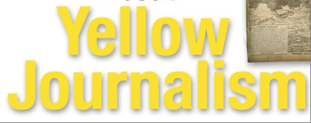 yellow journalism and its impact Yellow journalism: the basics a style but the impact of the newspaper competition of the 1890s still lingered to some extent history of the yellow star.