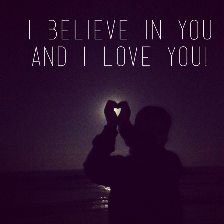 quote i believe in you and i love you quotes pinterest