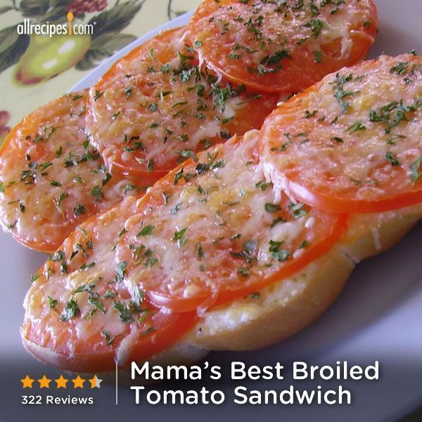 Mama's Best Broiled Tomato Sandwich | A quick, delicious way to use up ...