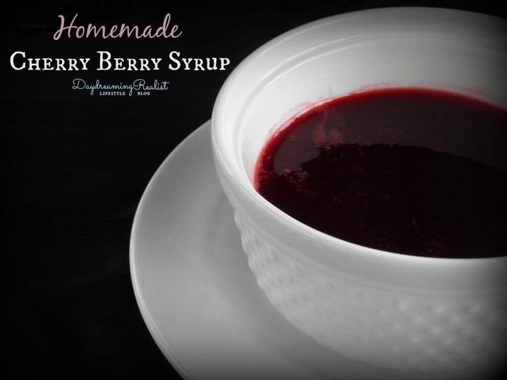 Daydreaming Realist: Cherry Berry Syrup. It's a blend of raspberries ...