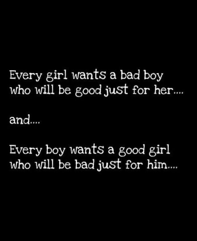 Bad Sayings About Boys Bad Boys    we will get J to