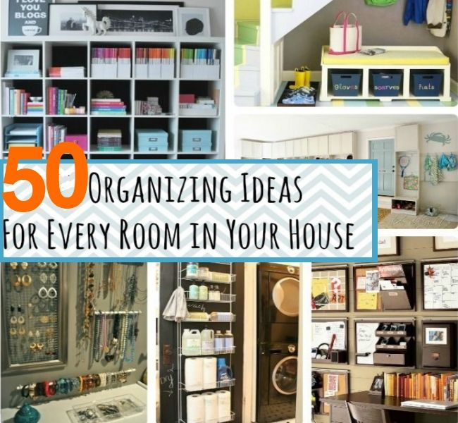 50 diy organization ideas for the home organization House organization ideas