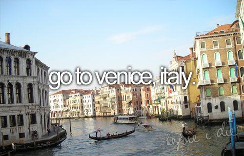 Go to Venice, Italy
